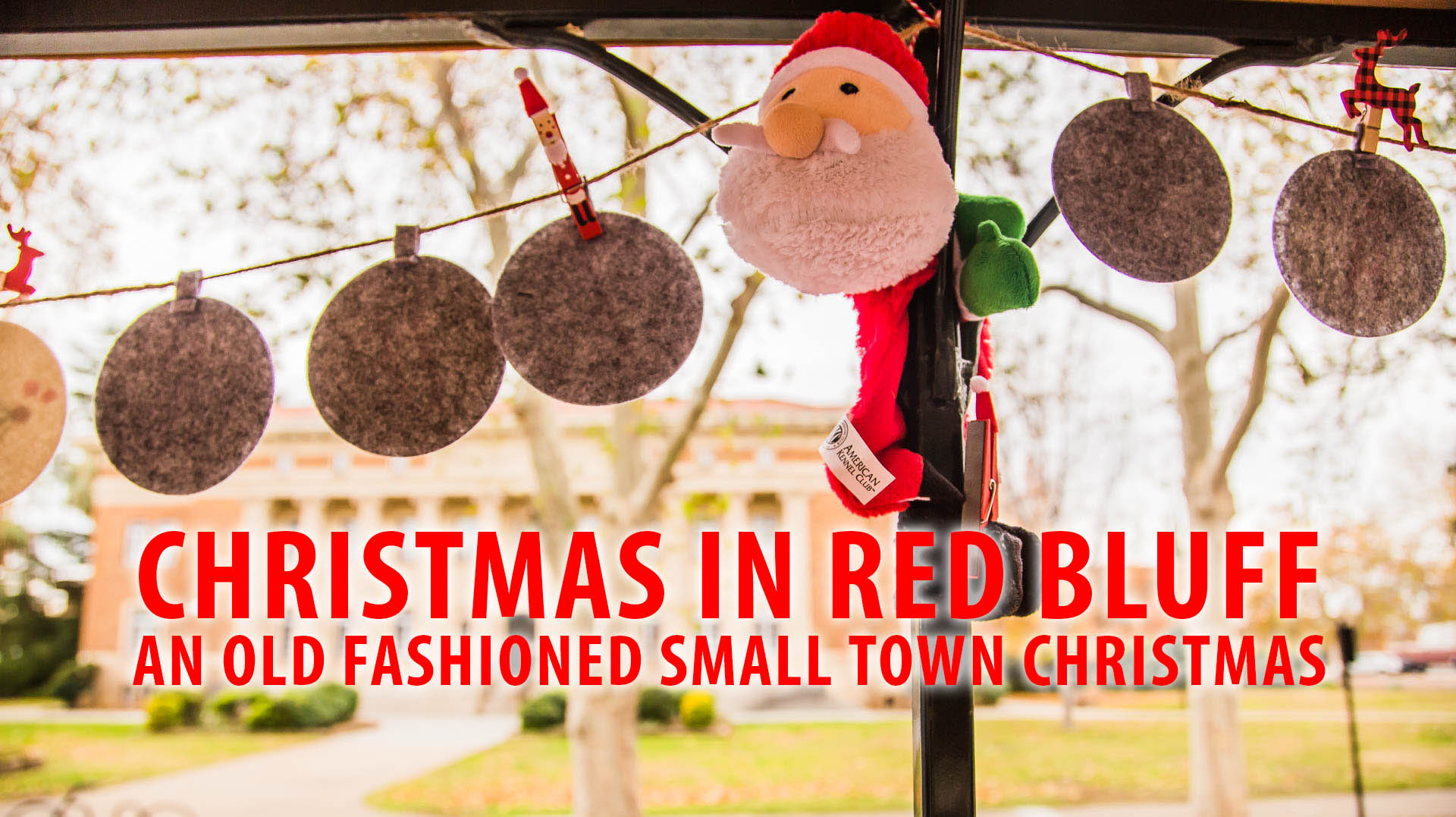 Red Bluff Christmas, An Old Fasioned Small Town Christmas