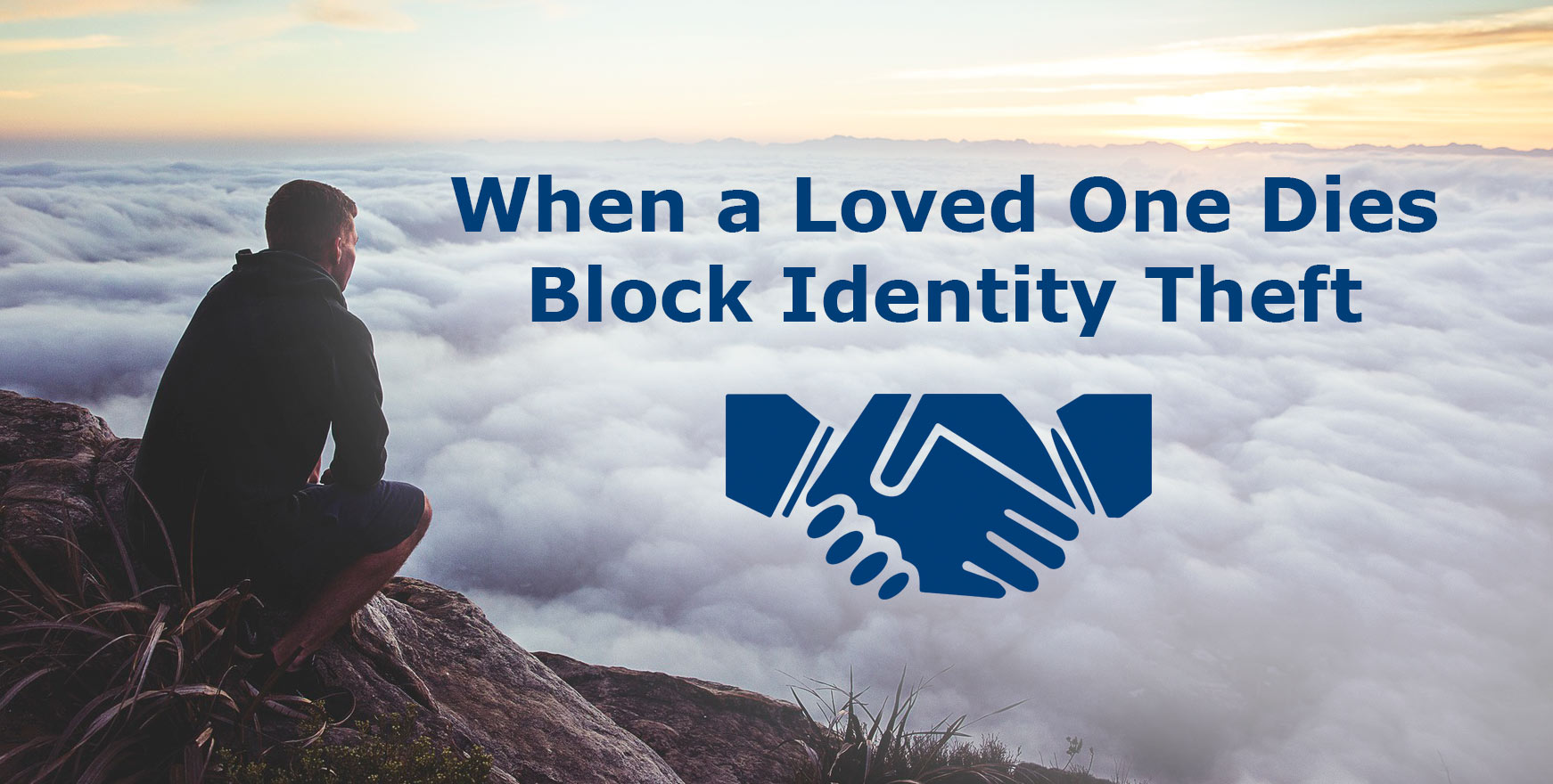 When a Loved One Dies Block Identity Theft